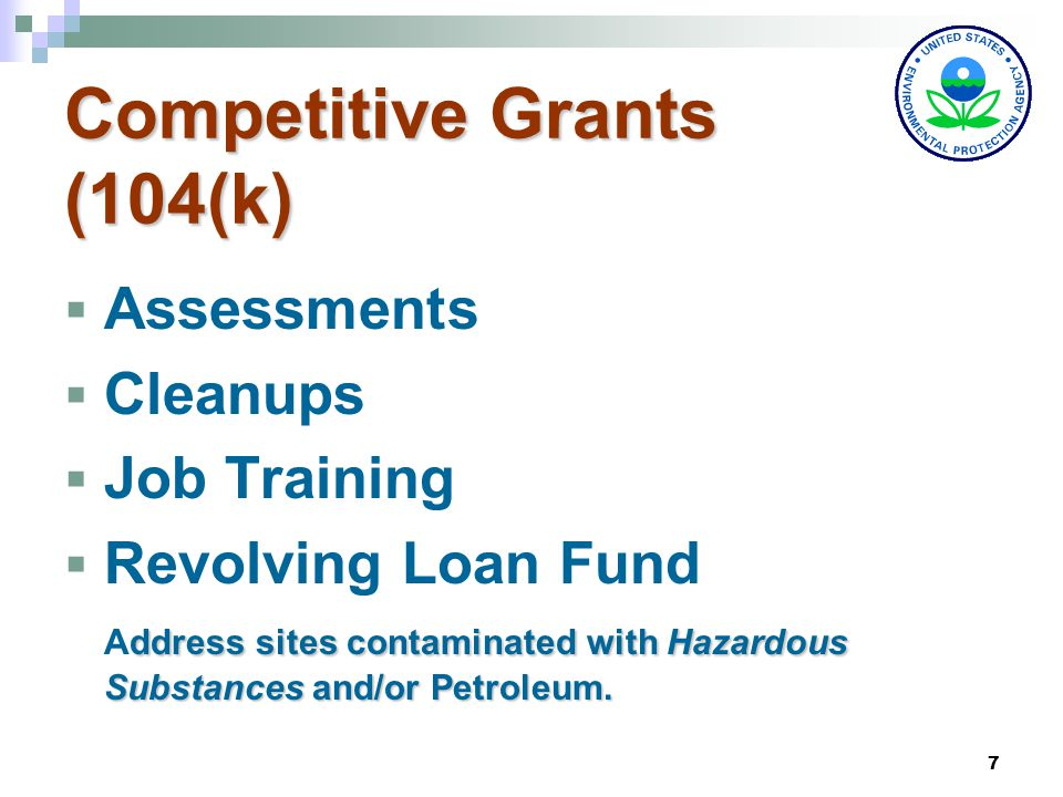 8 Assessment Grants  Create Inventory  Phase I & Phase II assessments  Reuse and cleanup plans  Community outreach  3-year grant term
