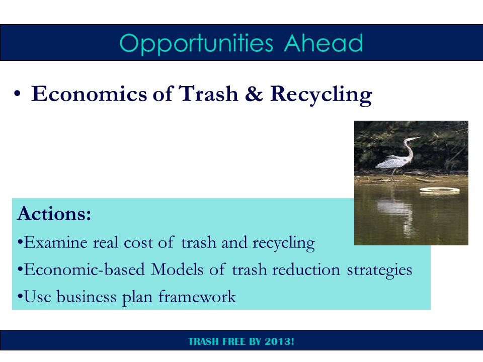 TRASH FREE BY 2013.