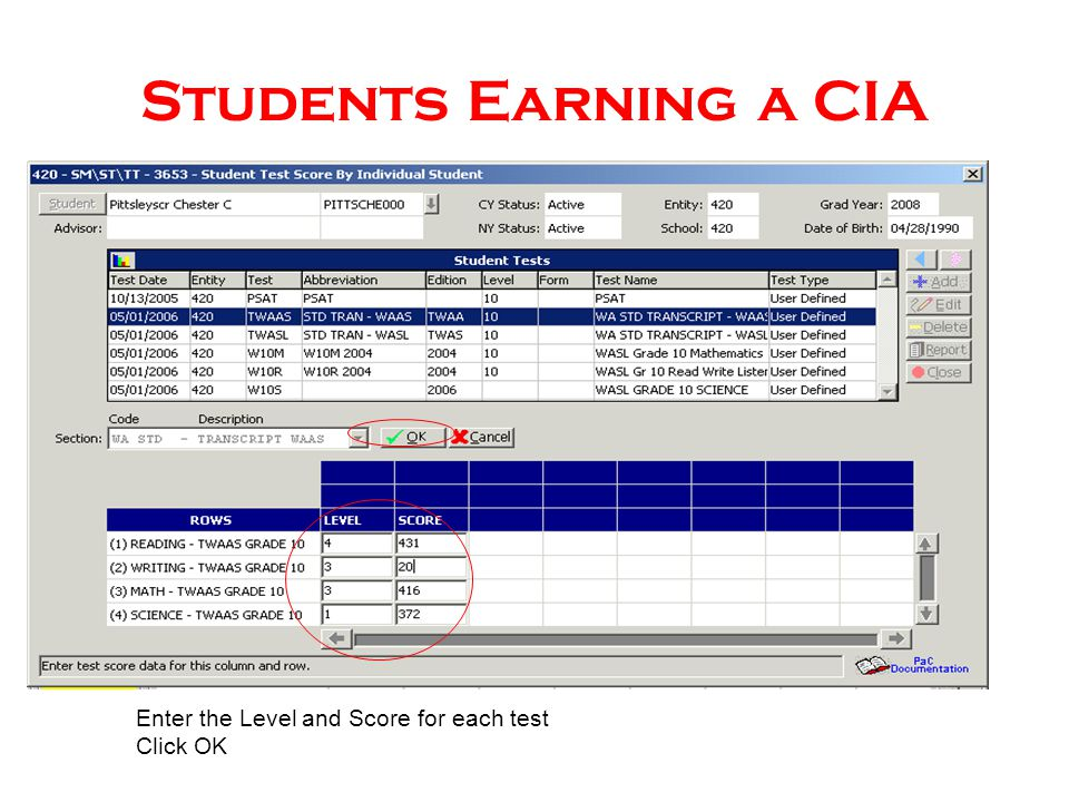 Students Earning a CIA Enter the Level and Score for each test Click OK