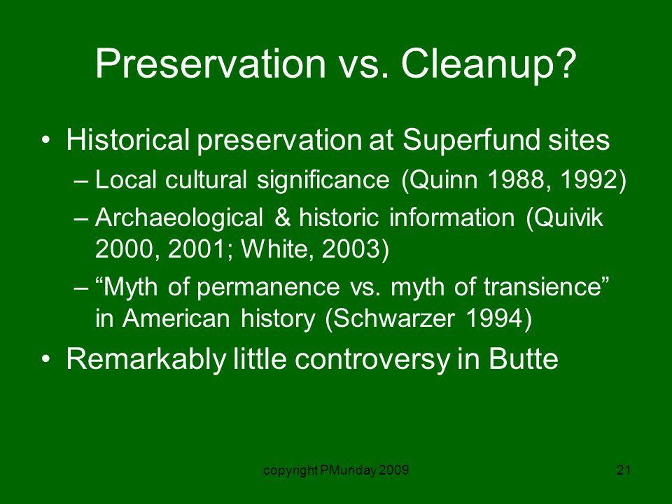 copyright PMunday 200921 Preservation vs. Cleanup.
