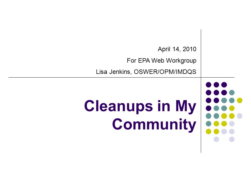 How do I find Cleanups in My Community.Google cleanup EPA , EPA cleanups etc.