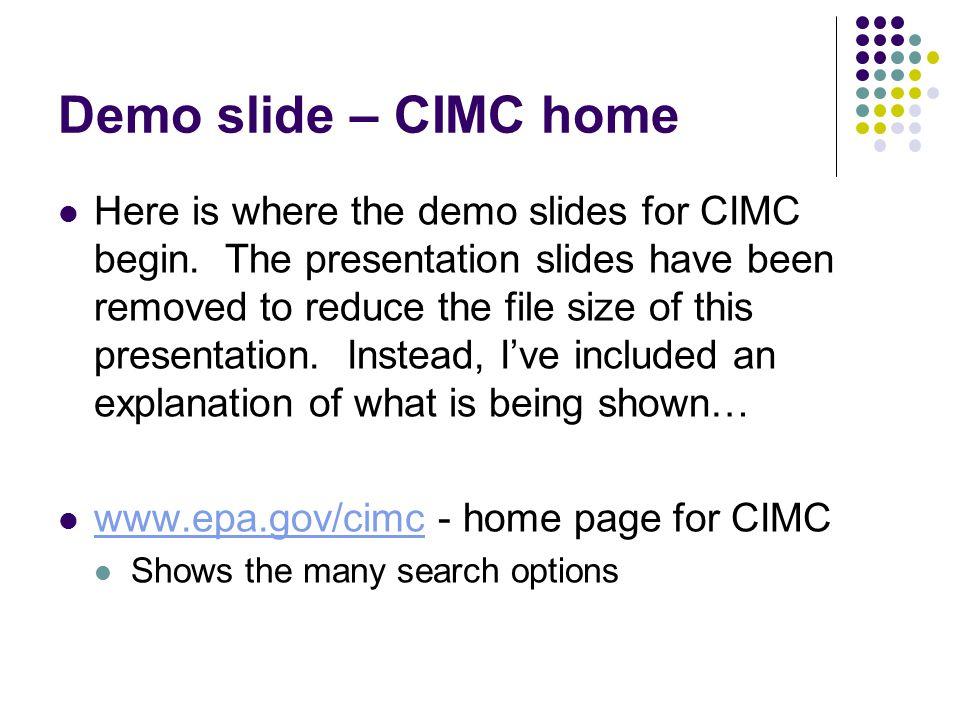 Demo slide – CIMC home Here is where the demo slides for CIMC begin.