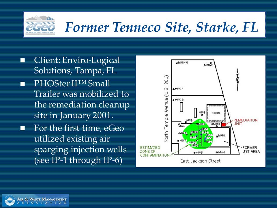 Client: Enviro-Logical Solutions, Tampa, FL PHOSter II™ Small Trailer was mobilized to the remediation cleanup site in January 2001. For the first tim