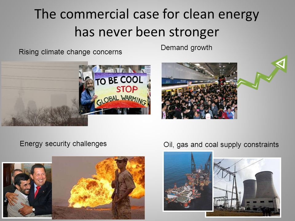53 Demand growth Energy security challenges Rising climate change concerns The commercial case for clean energy has never been stronger Oil, gas and coal supply constraints