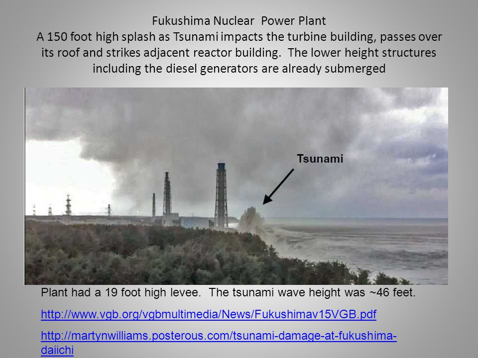 Fukushima Nuclear Power Plant A 150 foot high splash as Tsunami impacts the turbine building, passes over its roof and strikes adjacent reactor building.