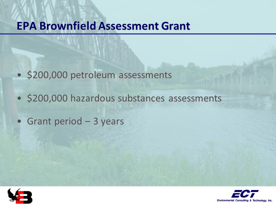 Brownfield Redevelopment Authority Establish and manage a revolving fundEstablish and manage a revolving fund Accept grants and donationsAccept grants and donations Borrow money and issue bonds and notesBorrow money and issue bonds and notes Own, lease or sell propertyOwn, lease or sell property