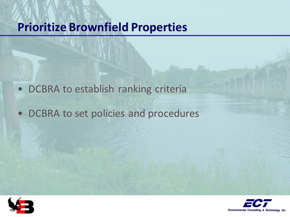 Prioritize Brownfield Properties DCBRA to establish ranking criteriaDCBRA to establish ranking criteria DCBRA to set policies and proceduresDCBRA to s