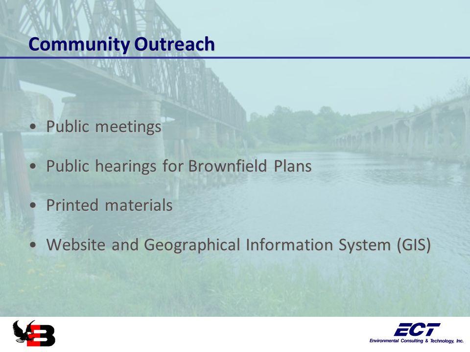 Community Outreach Public meetingsPublic meetings Public hearings for Brownfield PlansPublic hearings for Brownfield Plans Printed materialsPrinted ma