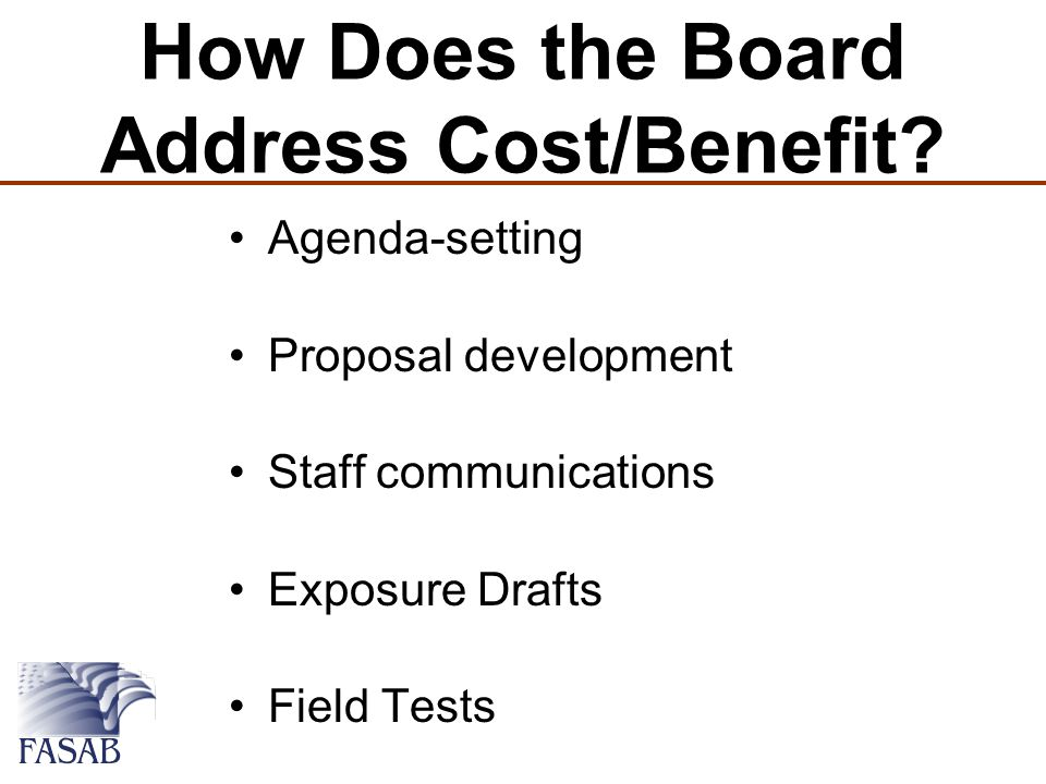 How Does the Board Address Cost/Benefit.