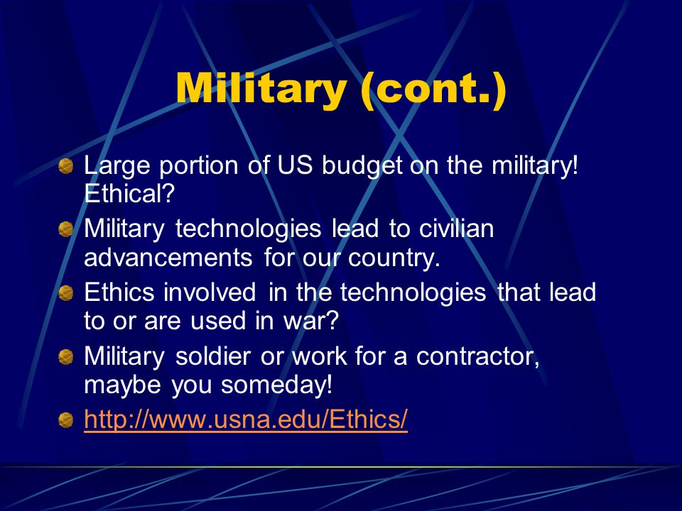 Military (cont.) Large portion of US budget on the military.
