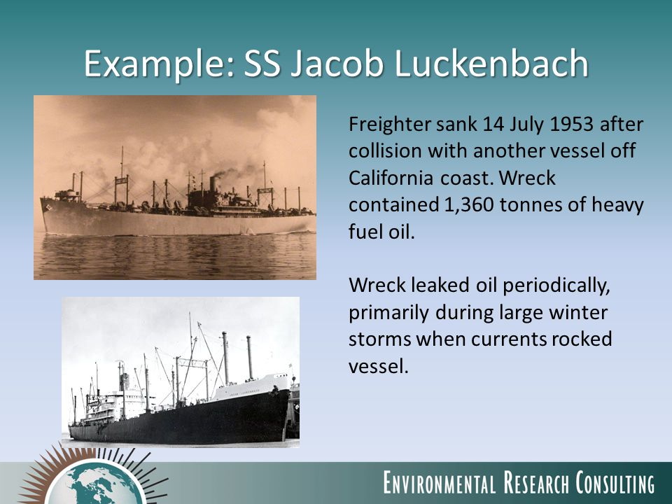 Example: SS Jacob Luckenbach Freighter sank 14 July 1953 after collision with another vessel off California coast.
