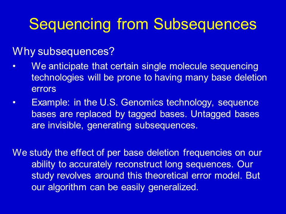 Sequencing from Subsequences Why subsequences.