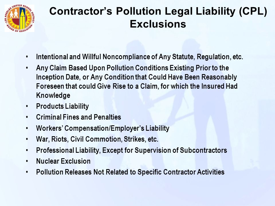 Contractor's Pollution Legal Liability (CPL) Exclusions Intentional and Willful Noncompliance of Any Statute, Regulation, etc.