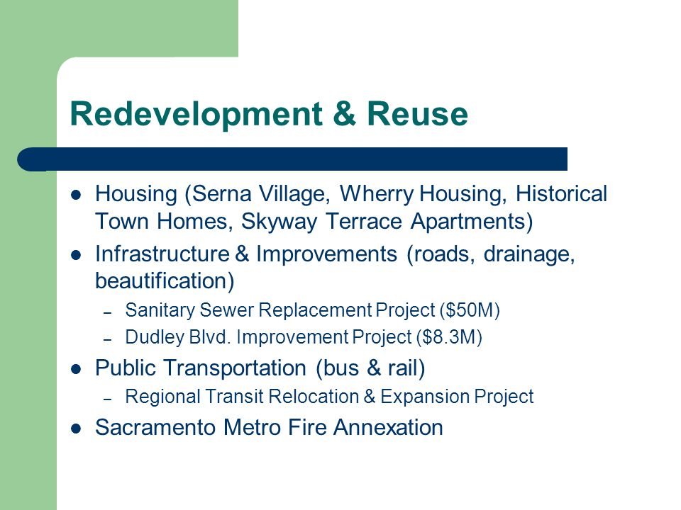 Redevelopment & Reuse Housing (Serna Village, Wherry Housing, Historical Town Homes, Skyway Terrace Apartments) Infrastructure & Improvements (roads, drainage, beautification) – Sanitary Sewer Replacement Project ($50M) – Dudley Blvd.