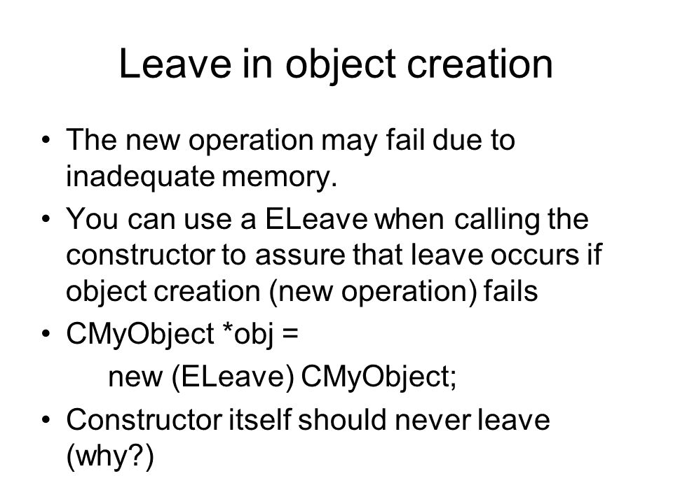 Leave in object creation The new operation may fail due to inadequate memory.