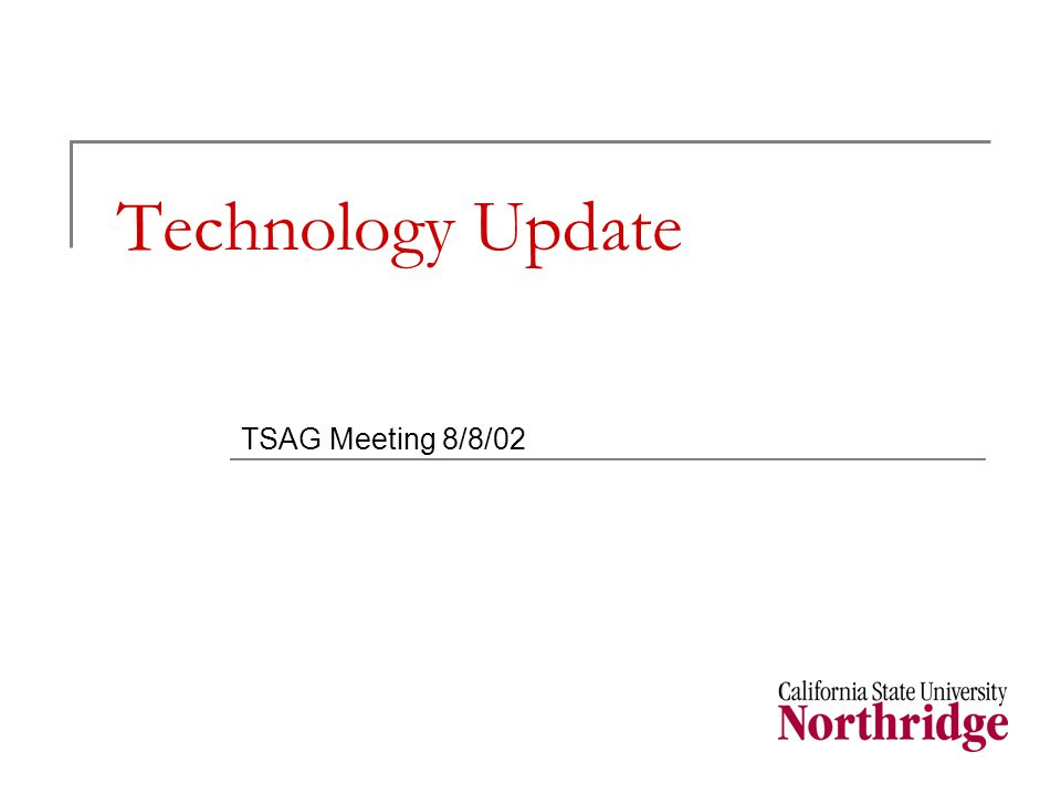 Technology Update TSAG Meeting 8/8/02