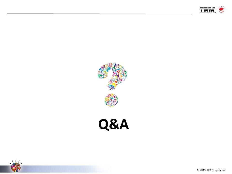 © 2013 IBM Corporation