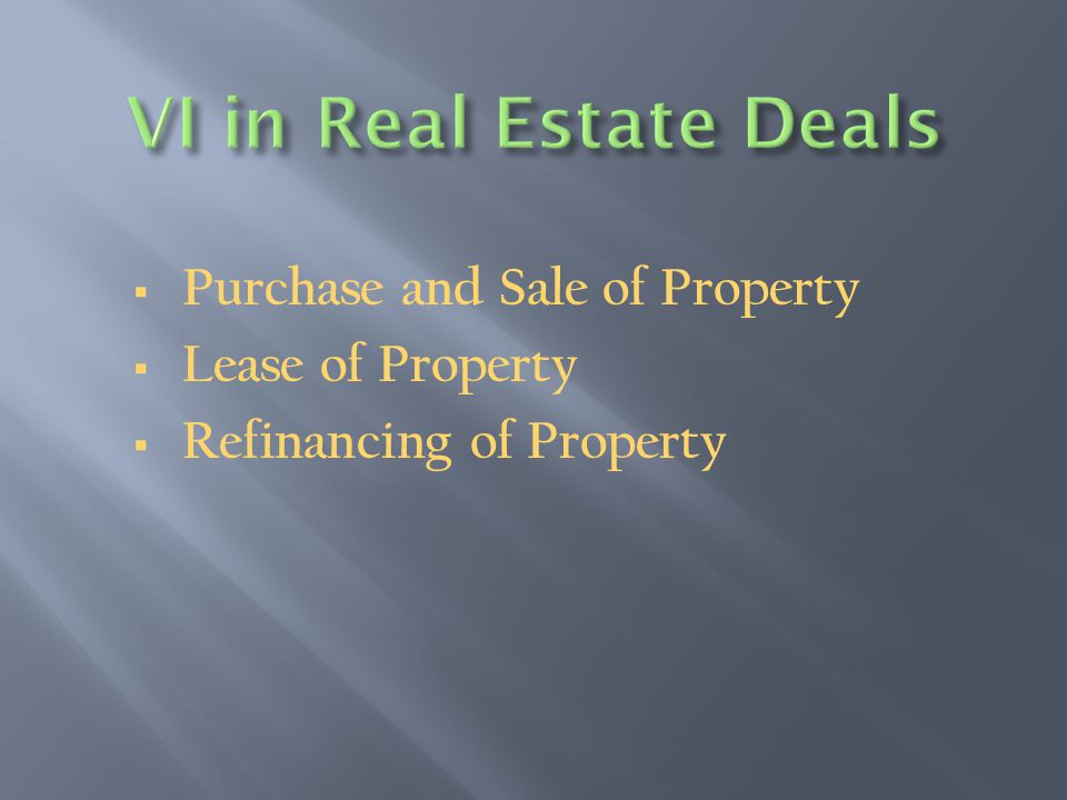  Purchase and Sale of Property  Lease of Property  Refinancing of Property