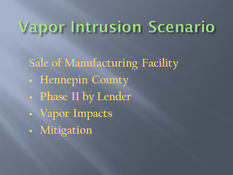 Sale of Manufacturing Facility  Hennepin County  Phase II by Lender  Vapor Impacts  Mitigation