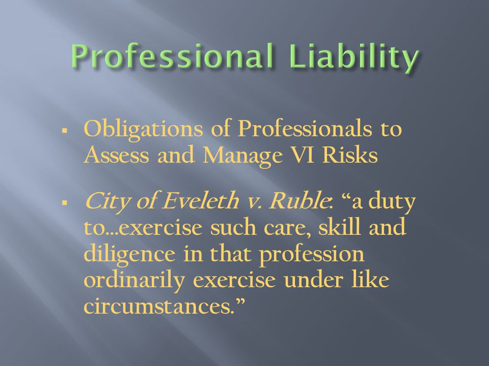  Obligations of Professionals to Assess and Manage VI Risks  City of Eveleth v.