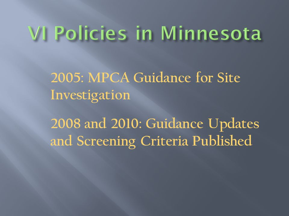 2005: MPCA Guidance for Site Investigation 2008 and 2010: Guidance Updates and Screening Criteria Published
