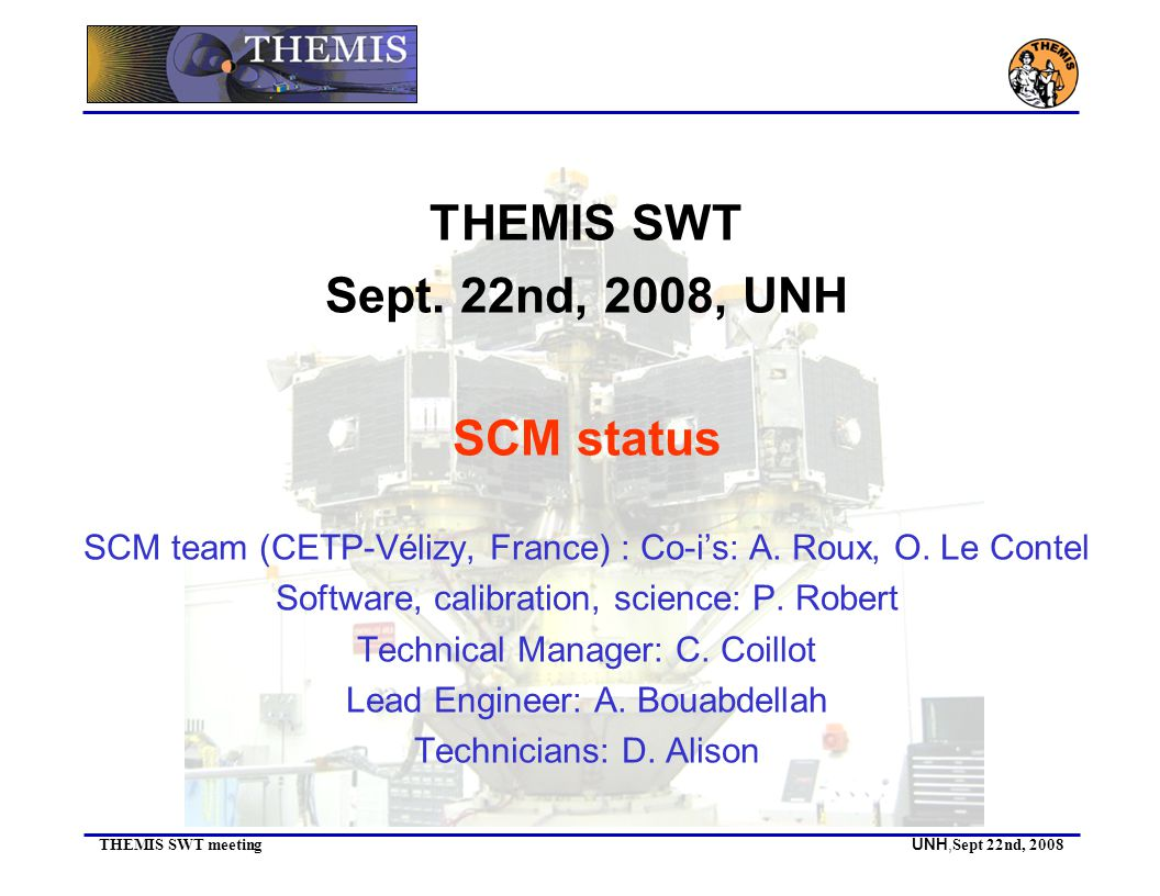 THEMIS SWT meeting UNH, Sept 22nd, 2008 THEMIS SWT Sept.