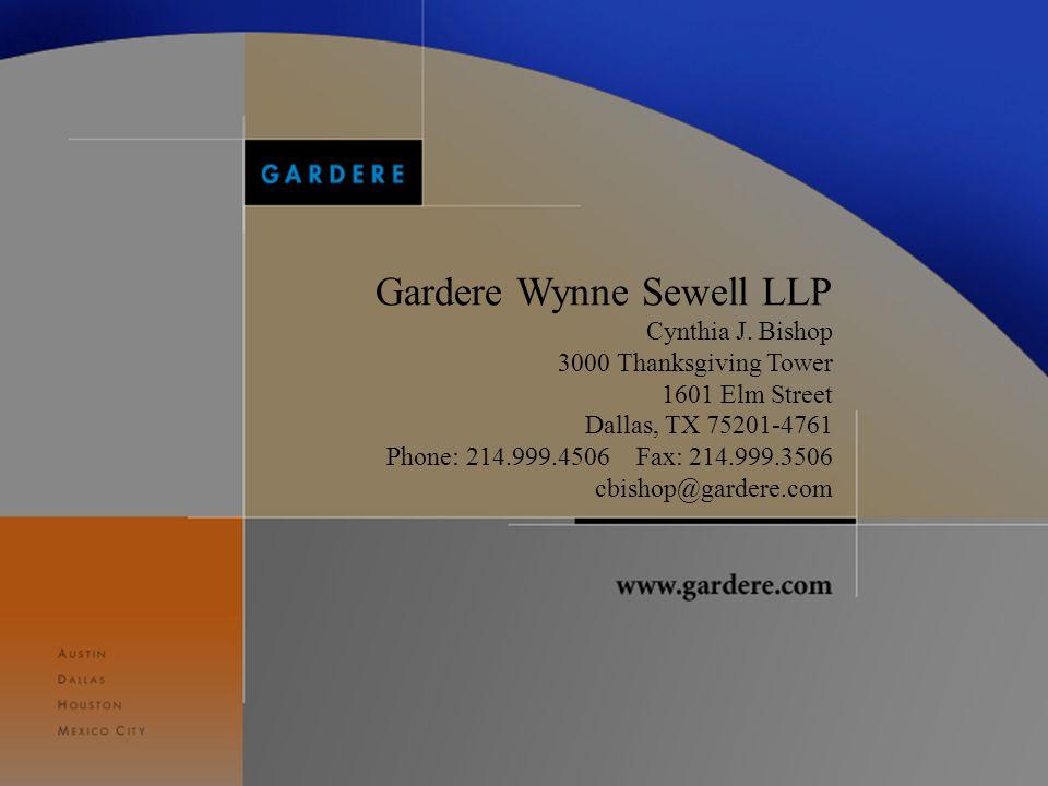 Gardere Wynne Sewell LLP Cynthia J. Bishop 3000 Thanksgiving Tower 1601 Elm Street Dallas, TX 75201-4761 Phone: 214.999.4506 Fax: 214.999.3506 cbishop