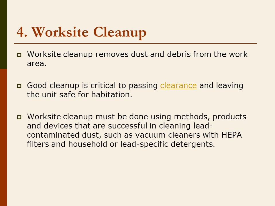 4.Worksite Cleanup  Worksite cleanup removes dust and debris from the work area.