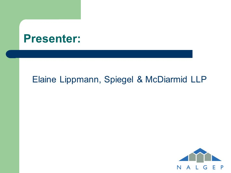 Presenter: Elaine Lippmann, Spiegel & McDiarmid LLP