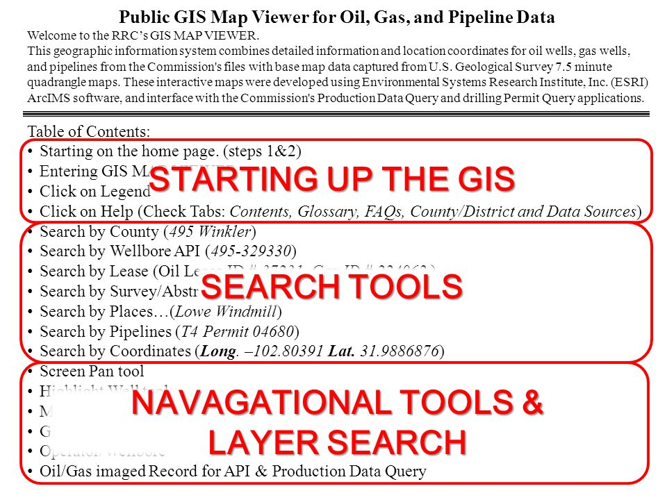 Public GIS Map Viewer for Oil, Gas, and Pipeline Data Welcome to the RRC's GIS MAP VIEWER.
