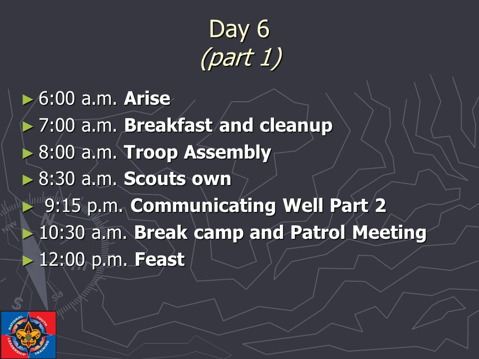 Day 6 (part 1) ► 6:00 a.m. Arise ► 7:00 a.m. Breakfast and cleanup ► 8:00 a.m.