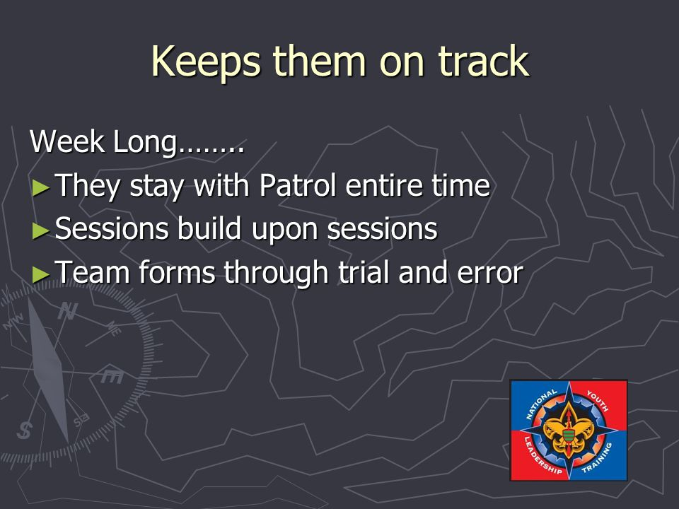 Keeps them on track ► Weekends…..