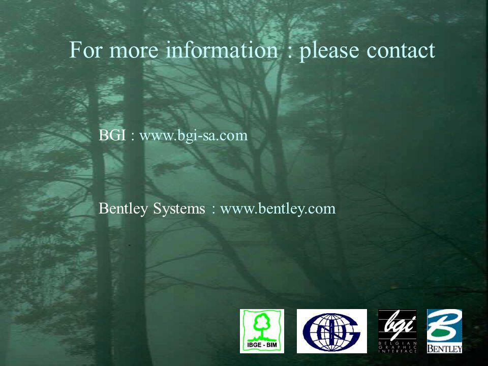 BGI : www.bgi-sa.com Bentley Systems : www.bentley.com For more information : please contact