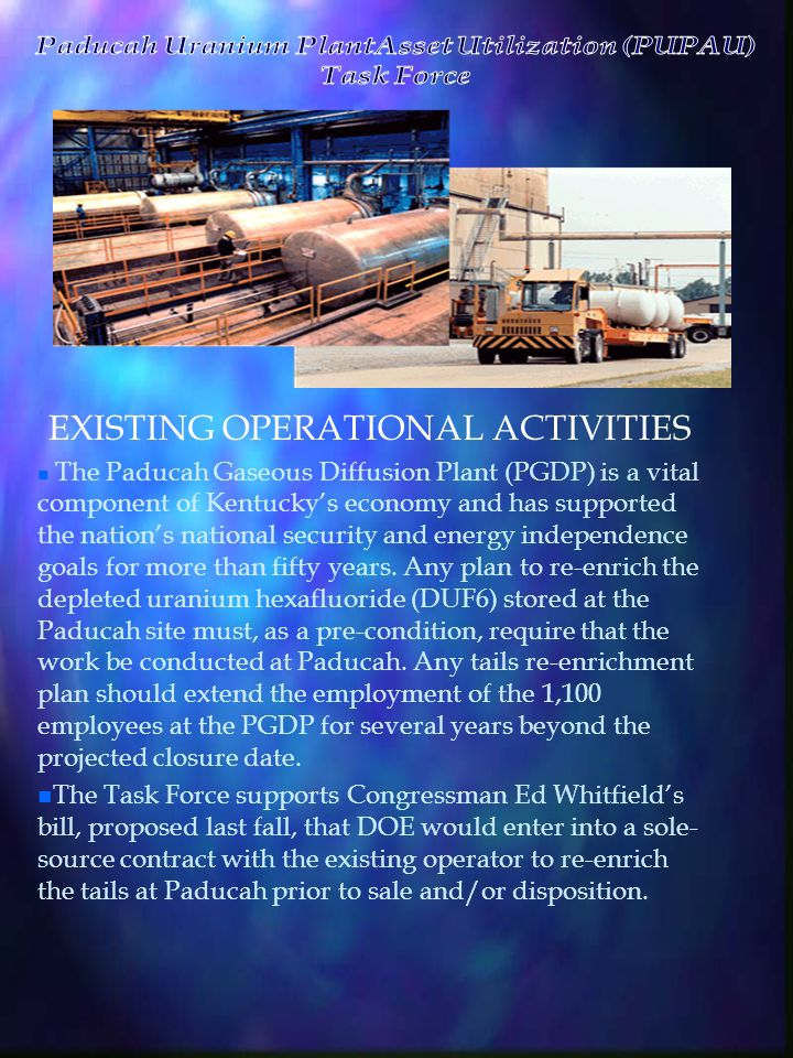 EXISTING OPERATIONAL ACTIVITIES The Paducah Gaseous Diffusion Plant (PGDP) is a vital component of Kentucky's economy and has supported the nation's national security and energy independence goals for more than fifty years.