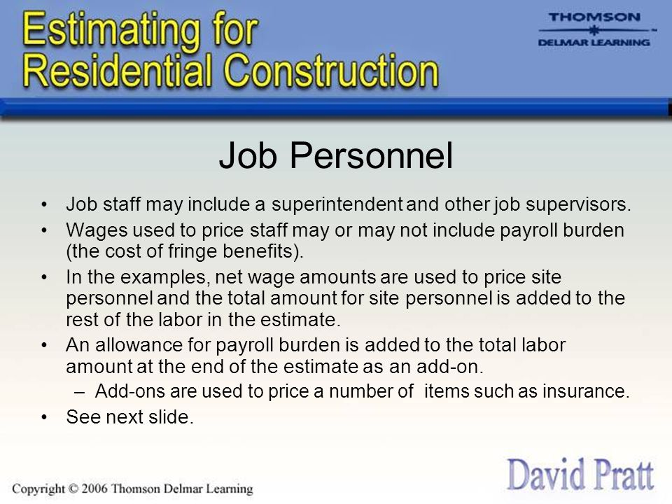 Job Personnel Job staff may include a superintendent and other job supervisors.