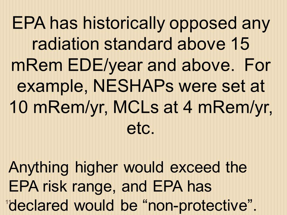 EPA has historically opposed any radiation standard above 15 mRem EDE/year and above.