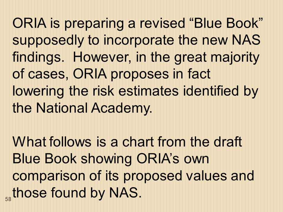 ORIA is preparing a revised Blue Book supposedly to incorporate the new NAS findings.