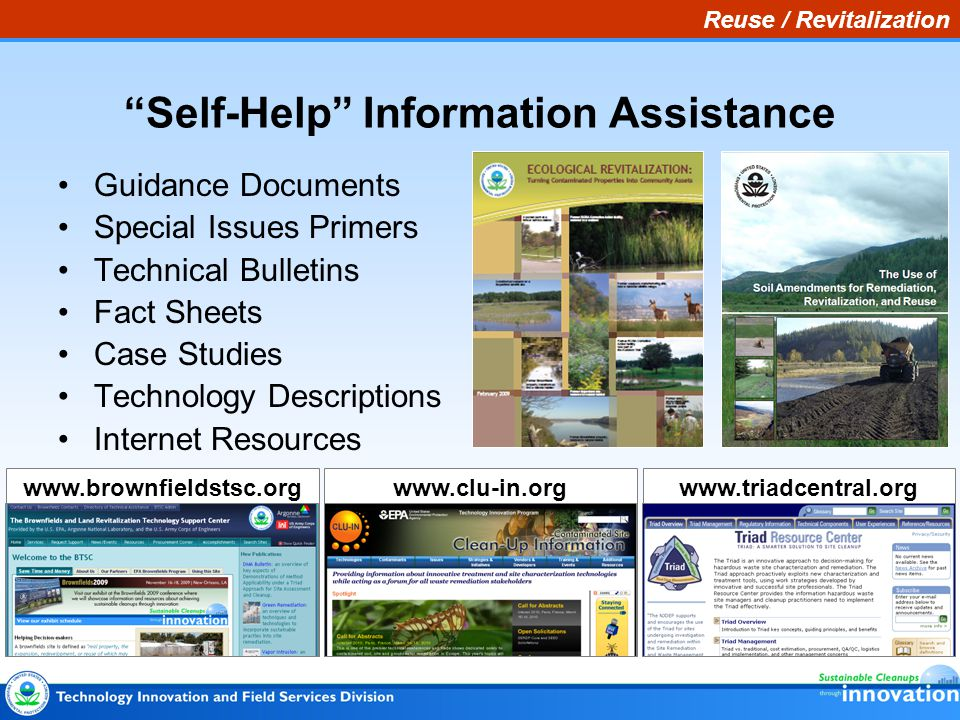 "Reuse / Revitalization www.clu-in.orgwww.triadcentral.orgwww.brownfieldstsc.org ""Self-Help"" Information Assistance Guidance Documents Special Issues P"