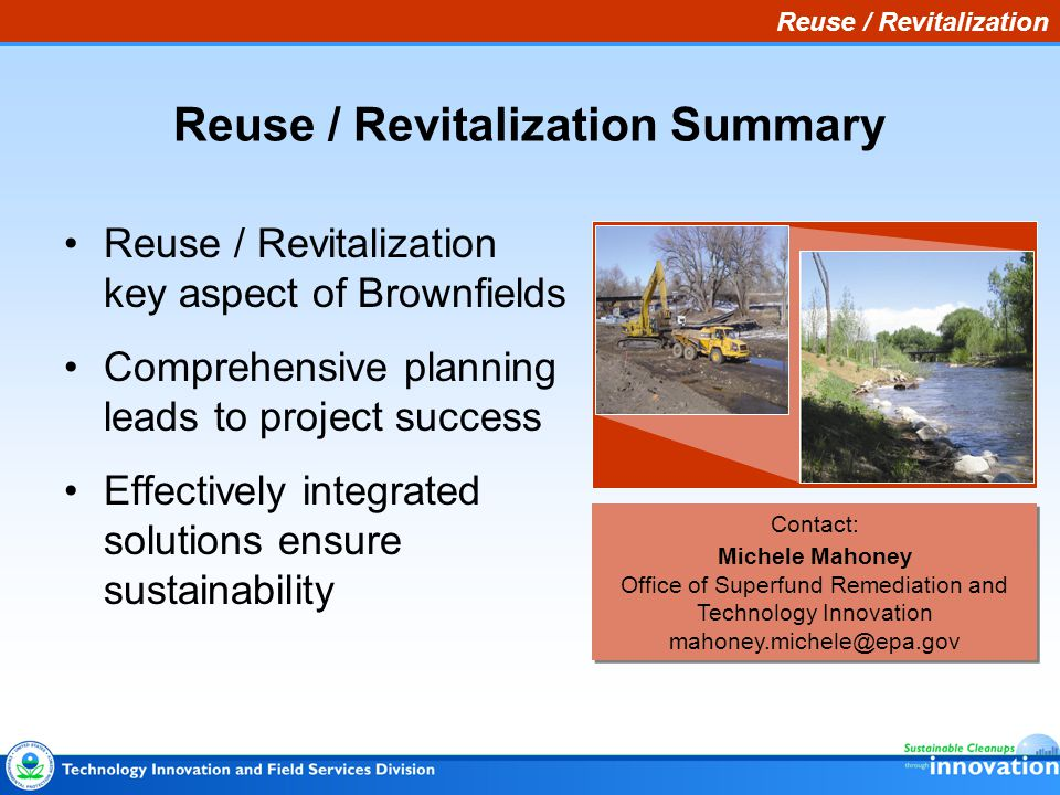 Reuse / Revitalization Reuse / Revitalization Summary Reuse / Revitalization key aspect of Brownfields Comprehensive planning leads to project success