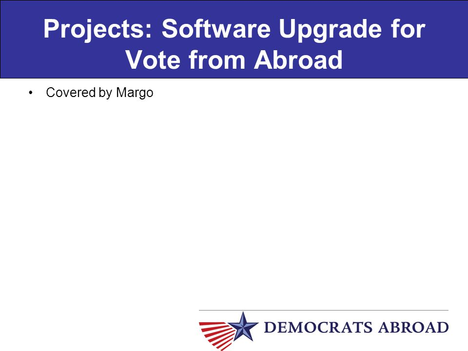 Projects: Software Upgrade for Vote from Abroad Covered by Margo