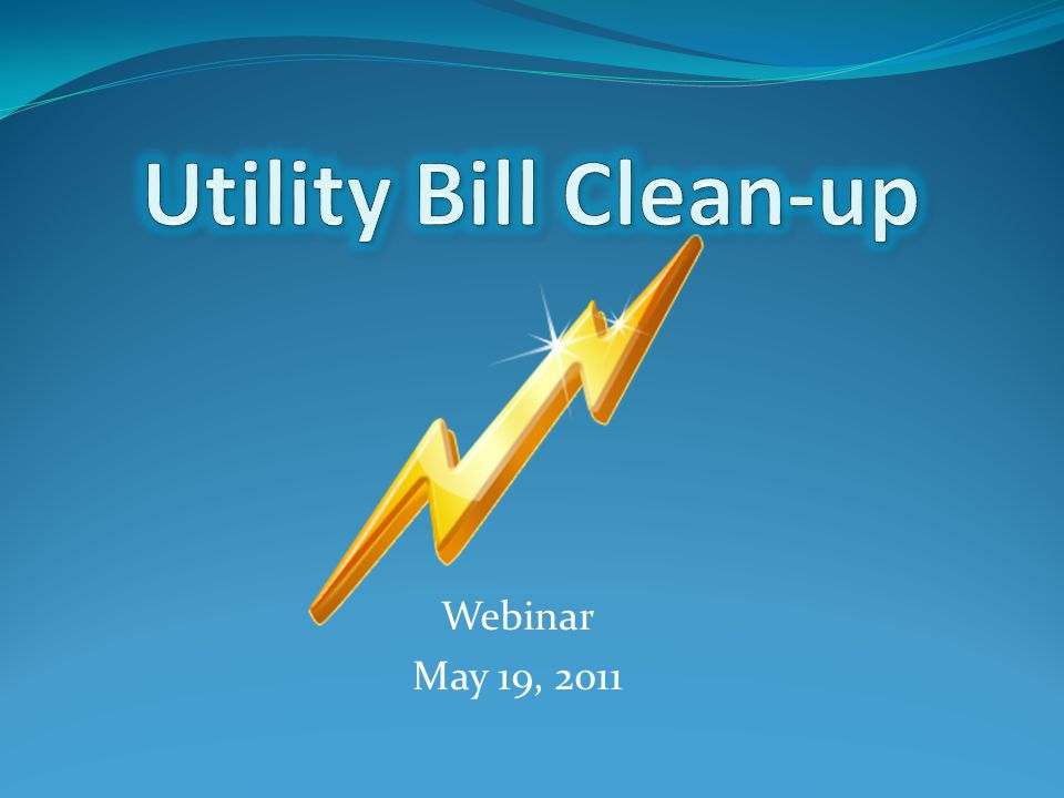 What.Why. How. What is a utility bill clean-up. Why is it important.