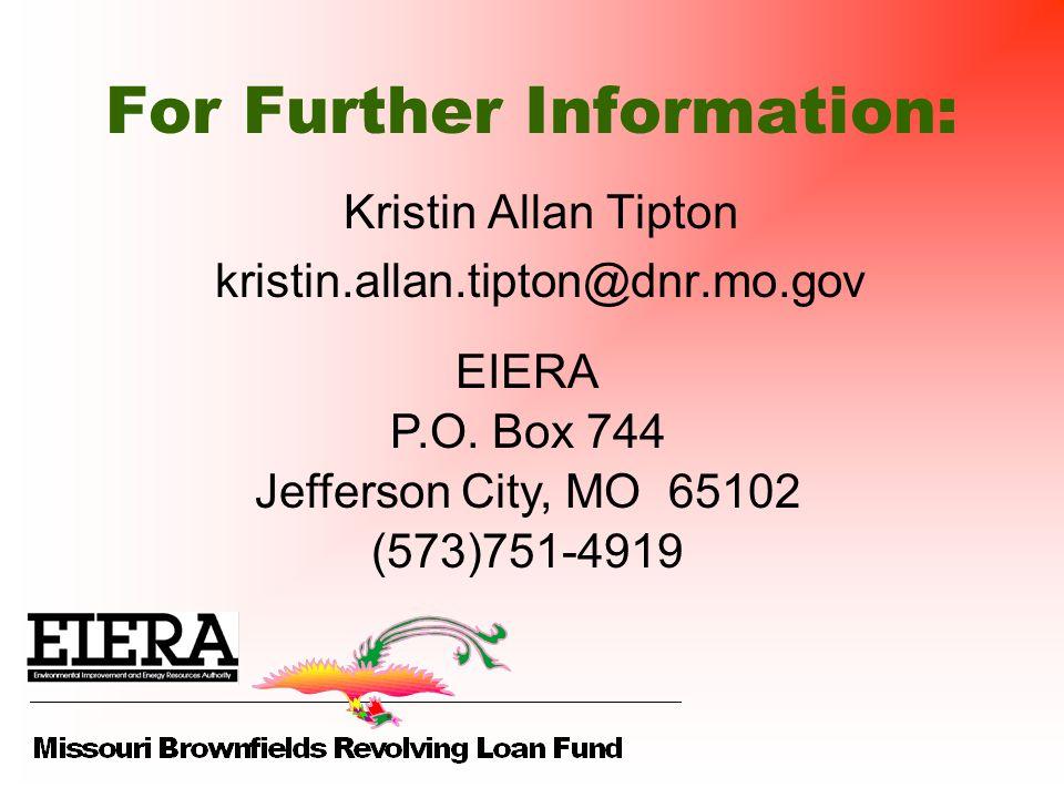 For Further Information: Kristin Allan Tipton kristin.allan.tipton@dnr.mo.gov EIERA P.O. Box 744 Jefferson City, MO 65102 (573)751-4919