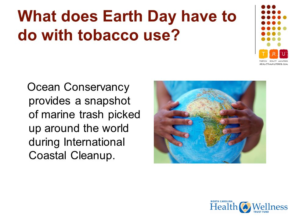 What does Earth Day have to do with tobacco use.