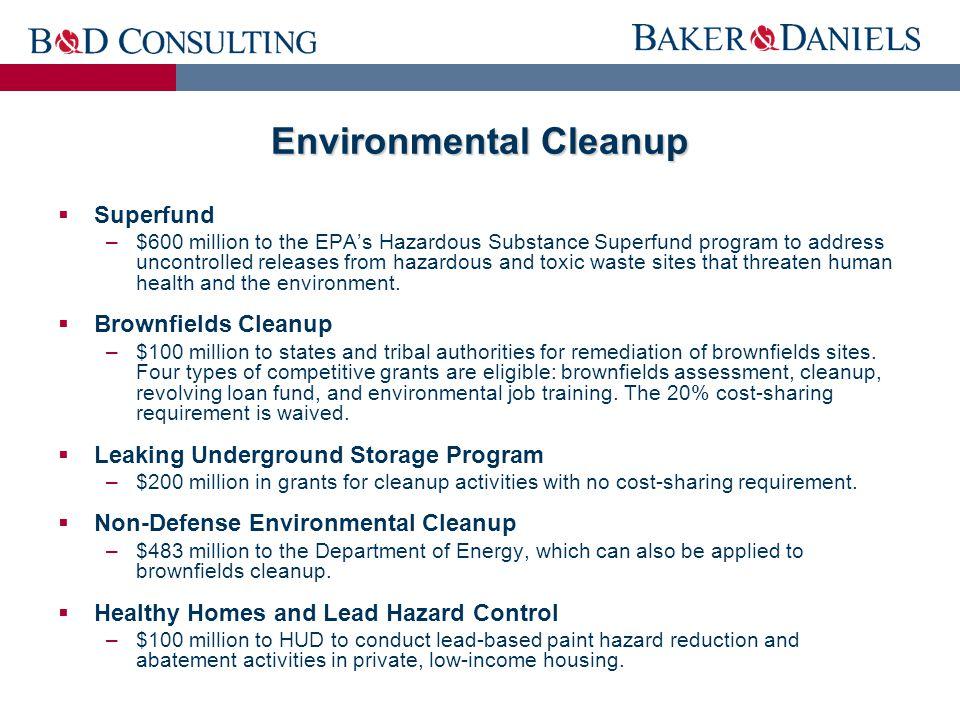  Superfund –$600 million to the EPA's Hazardous Substance Superfund program to address uncontrolled releases from hazardous and toxic waste sites tha