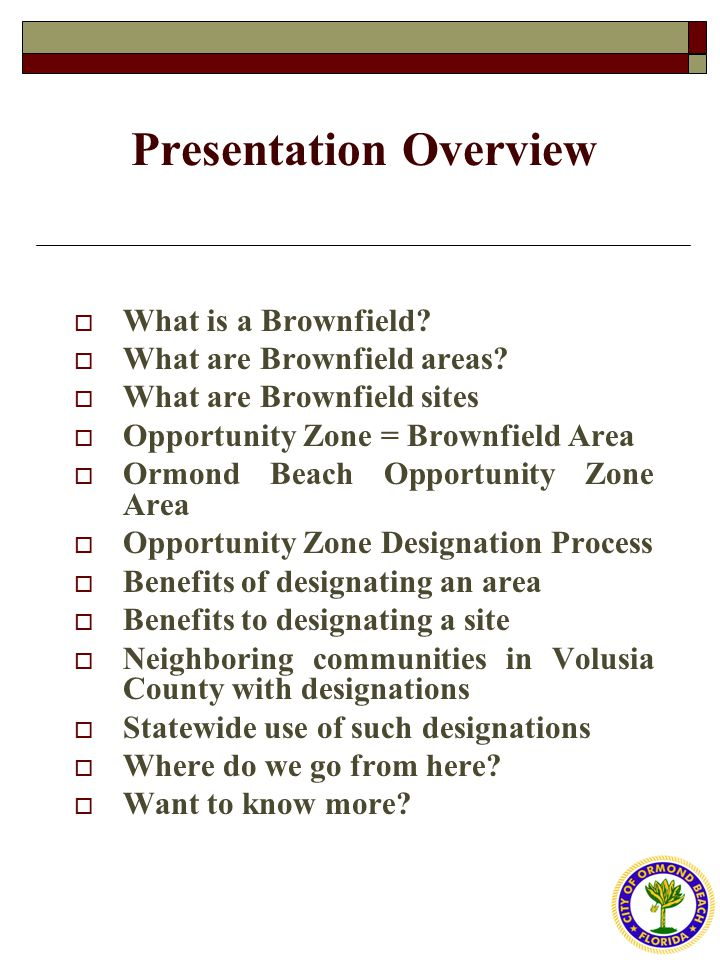 Presentation Overview  What is a Brownfield.  What are Brownfield areas.