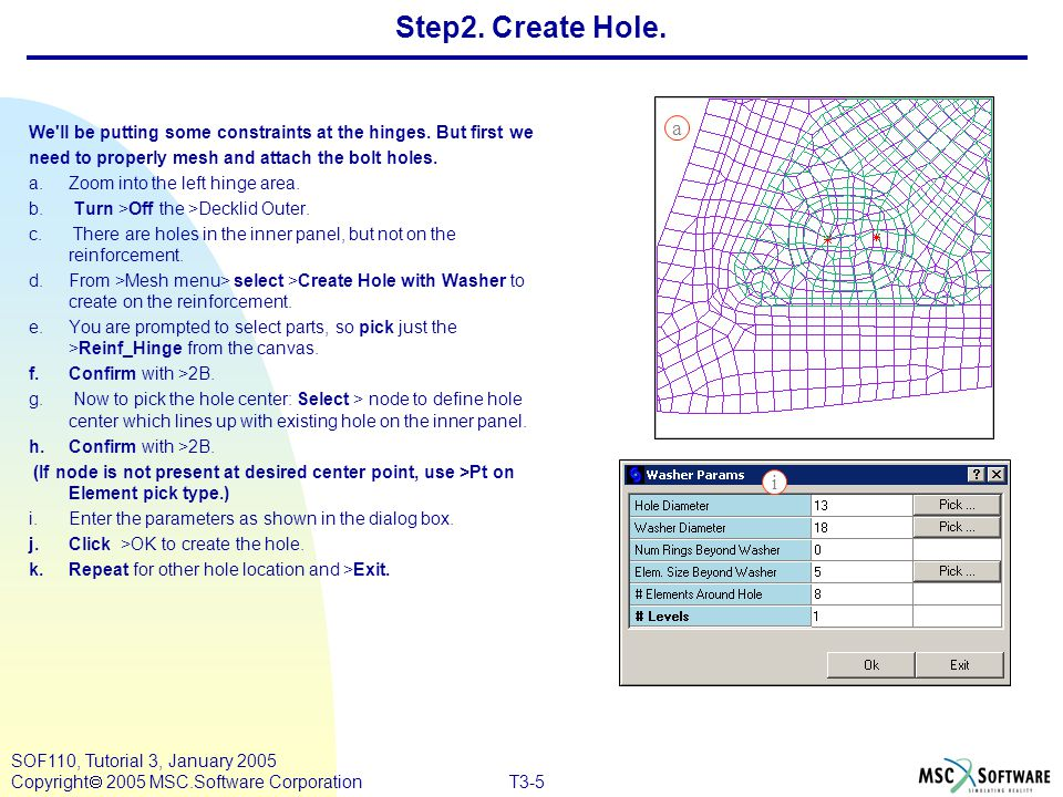 SOF110, Tutorial 3, January 2005 Copyright  2005 MSC.Software Corporation T3-6 Step3.