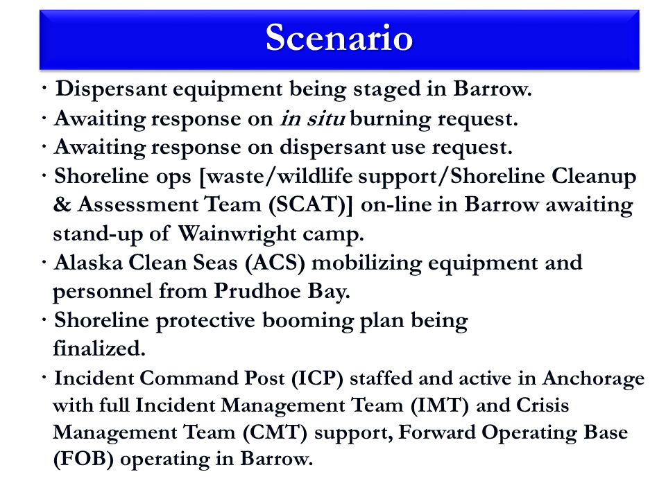 ScenarioScenario · Marine mammals & seabirds sighted in vicinity of operations would likely be at risk: bowhead, beluga, and gray whales; ringed, bearded, and spotted seals; walrus; polar bears; waterfowl, shorebirds, and seabirds; and least cisco, chum and pink salmon, and char/dolly varden.