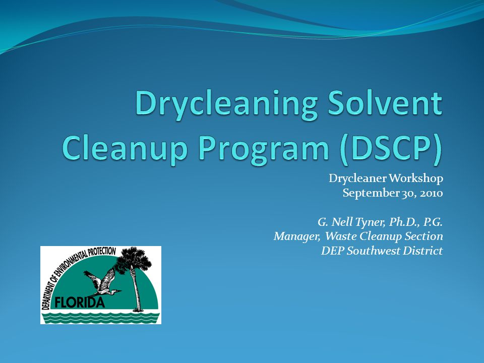 Drycleaner Workshop September 30, 2010 G.Nell Tyner, Ph.D., P.G.