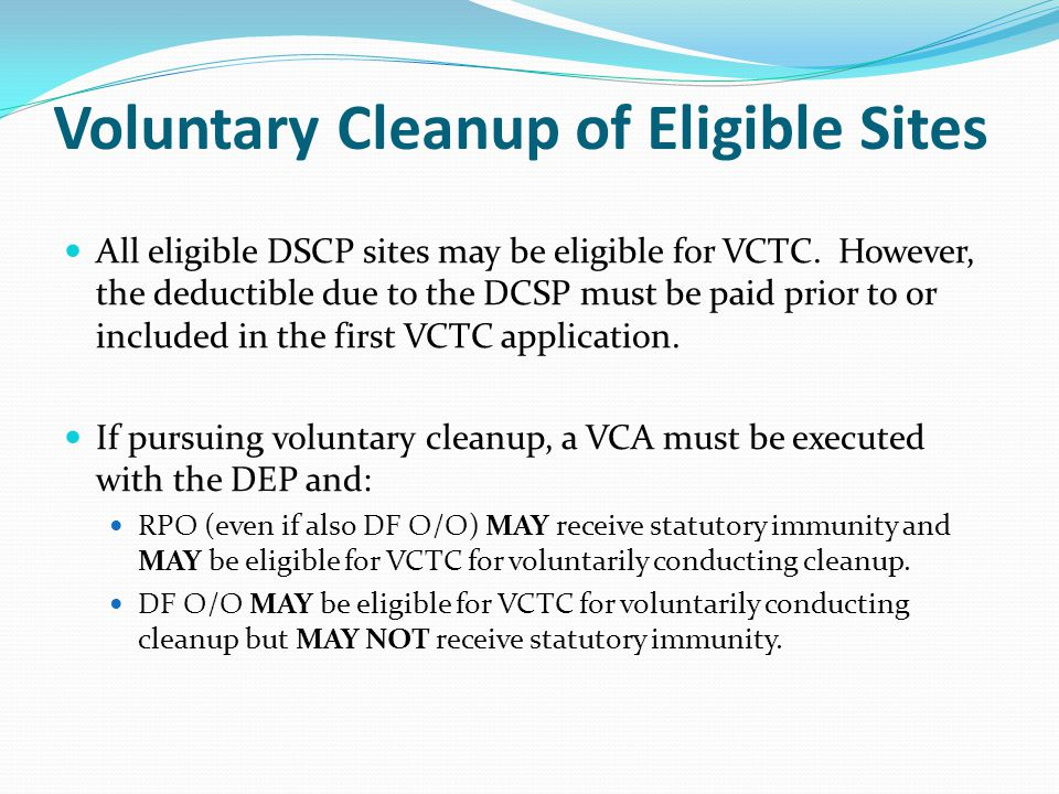 Voluntary Cleanup of Eligible Sites All eligible DSCP sites may be eligible for VCTC.