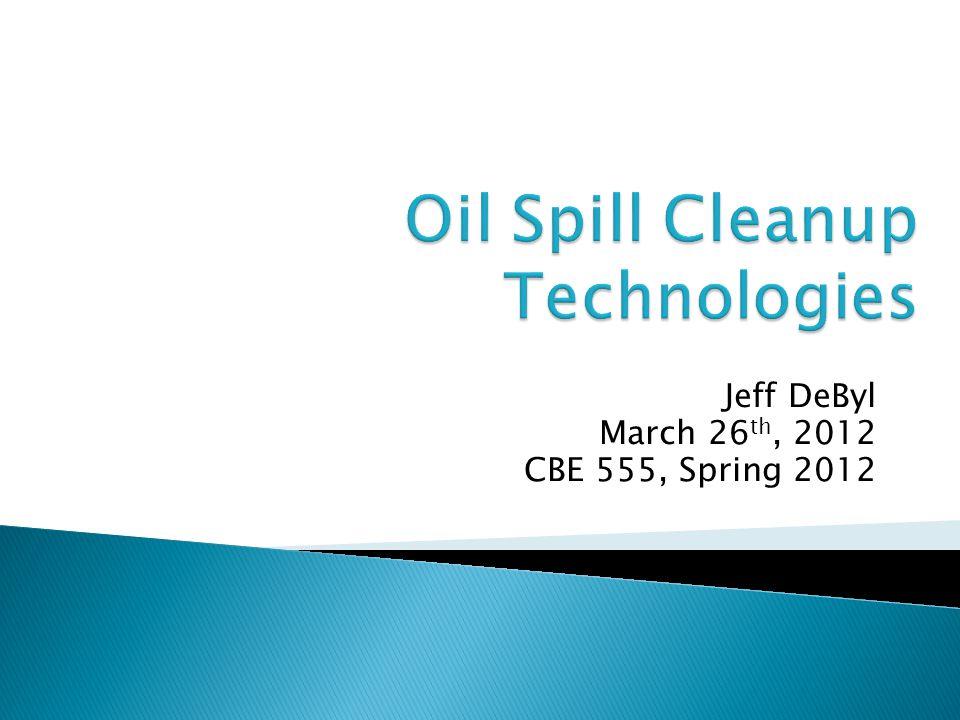 Jeff DeByl March 26 th, 2012 CBE 555, Spring 2012